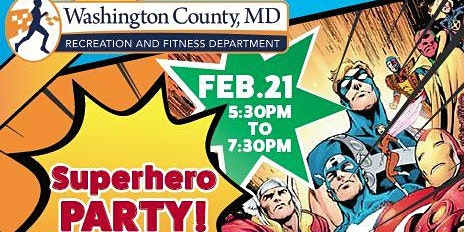 Super Hero Party - Washington County Recreation and Fitness Department