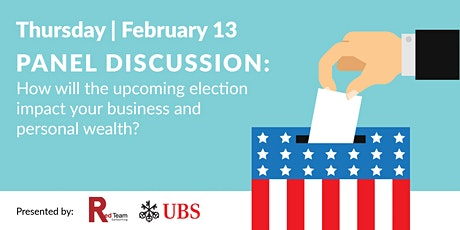 Panel Discussion: How the election will impact your business and wealth tickets