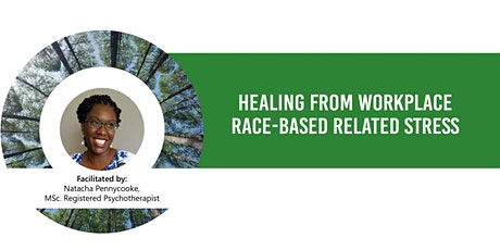 Healing from Workplace Race-Based Related Stress tickets