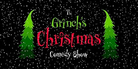 The Grinch's Christmas Comedy Show tickets