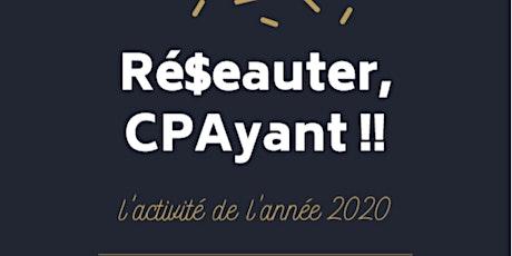 Activité de l'année 2020 : Ré$eauter, CPAyant !! billets