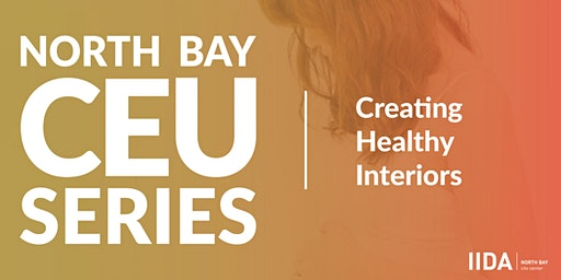 North Bay CEU Series   Creating Healthy Interiors