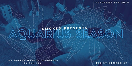 SMOKED presents : Aquarius Season tickets