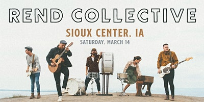 Rend Collective (Sioux Center, IA)