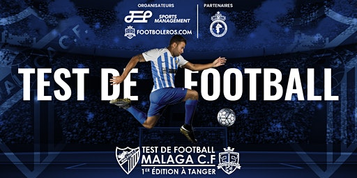 Test de football MALAGA C.F - 1ère édition à Tanger