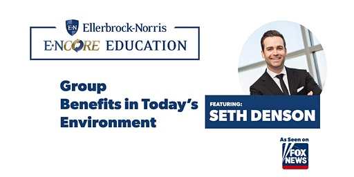 Ellerbrock-Norris Benefits Seminar Featuring Seth Denson (Hastings)