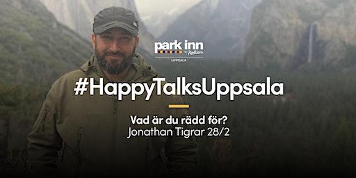 #HappyTalksUppsala – Vad är du rädd för?