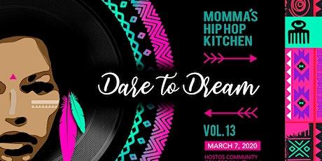Momma's Hip Hop Kitchen Vol 13: Dare to Dream! tickets