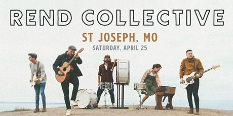 Rend Collective (St Joseph, MO)-CANCELLED tickets