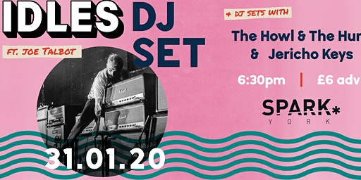 IDLES DJ SET w/ THE HOWL & THE HUM + JERICHO KEYS