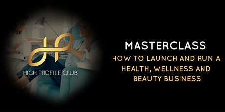 Masterclass: How To Launch And Run A Health, Wellness And Beauty Business tickets