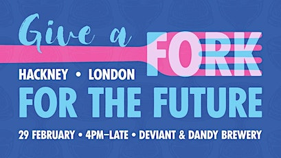Give a Fork for the Future - February, Hackney tickets