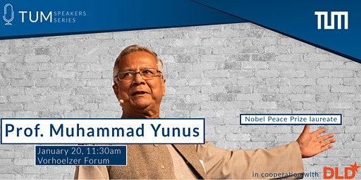 TUM Speakers Series: DLD Campus Lecture with Prof. Muhammad Yunus (Nobel Peace Prize awardee)
