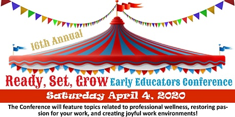16th Annual Ready, Set, Grow Early Educators Conference tickets
