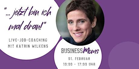 Jetzt bin ich mal dran! Live-Job-Coaching für Businessmoms Tickets