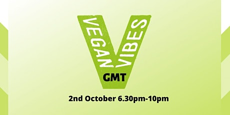 Vegan Vibes GMT - 2nd October, OKTOBERFEST tickets