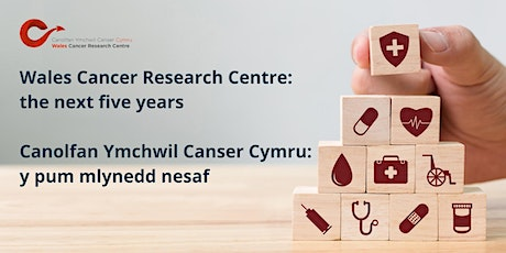 Wales Cancer Research Centre: the next five years tickets