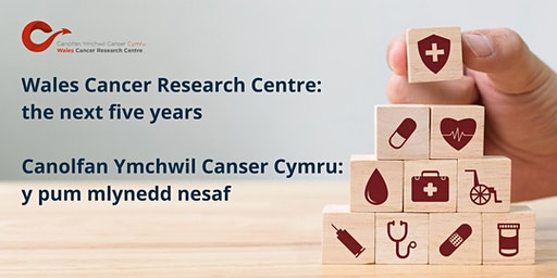 Wales Cancer Research Centre: the next five years