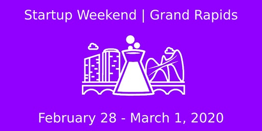Techstars Startup Weekend Grand Rapids Feb 28 - March 1