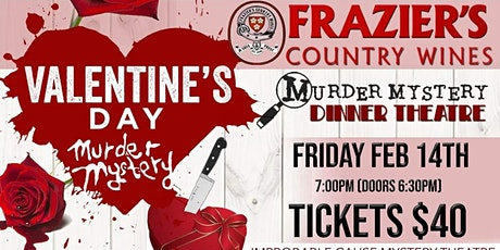 Valentine's Murder Mystery Dinner - Frazier's Country Wines tickets
