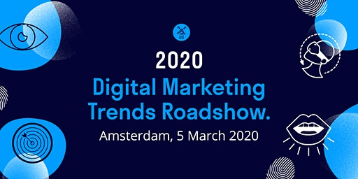 2020 Digital Marketing Trends Roadshow: Amsterdam