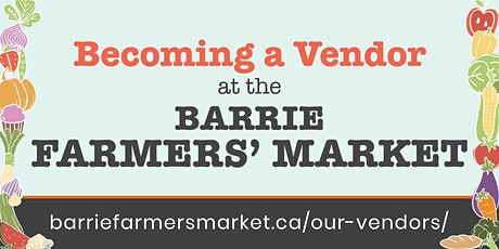 Becoming a Vendor at the Barrie Farmers' Market tickets