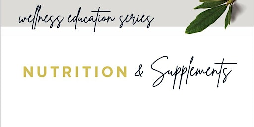 Continuing Education Series Week 2 - Nutrition and Supplements