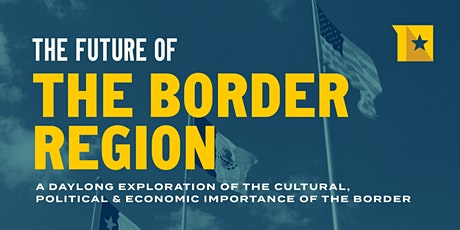 The Future of the Border Region tickets