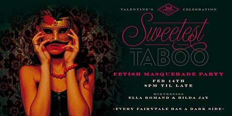 Sweetest Taboo Fetish Mascarade Party w/ Ella Romand & Hilda J tickets