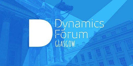 Dynamics Forum Glasgow tickets