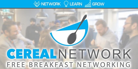 Cereal Network - Free Breakfast Networking Tues 4th Feb 2020 tickets