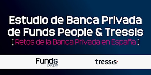 Presentación I Estudio de Banca Privada de Funds People & Tressis