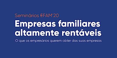 Seminários EFAM - Empresas Familiares Altamente Rentáveis bilhetes