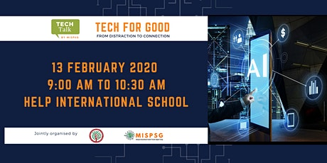 MISPSG Tech Talk:   Tech for Good - From Distraction to Connection tickets