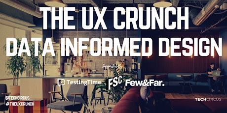 The UX Crunch: Data Informed Design tickets