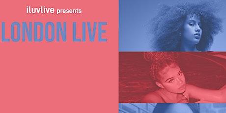 ILUVLIVE LONDON LIVE tickets