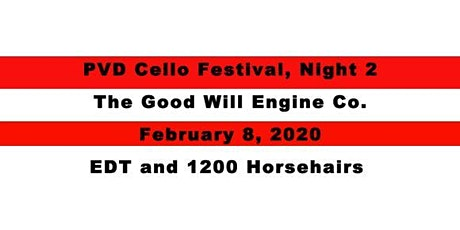 PVD Cello Festival, Night 2 feat. 1200 Horse Hairs & EDT tickets