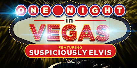 One Night in Vegas featuring Suspiciously Elvis tickets