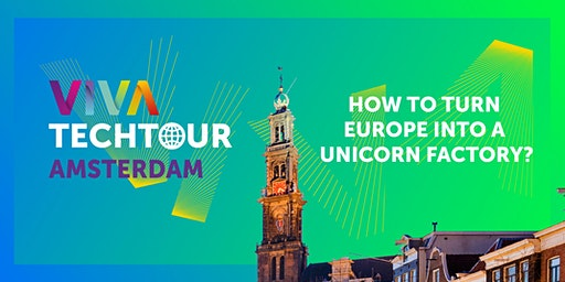 VivaTech Tour in Amsterdam: How to turn Europe into a unicorn factory