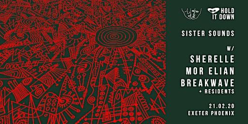 Sister Sounds: Sherelle, Mor Elian & Breakwave