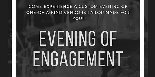 Evening of Engagment