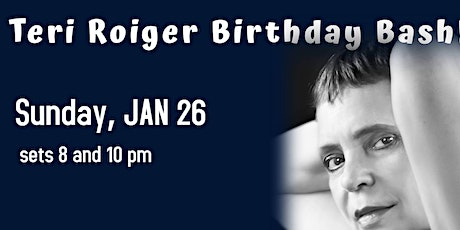 Teri Roiger Birthday Show! (Early Show) tickets