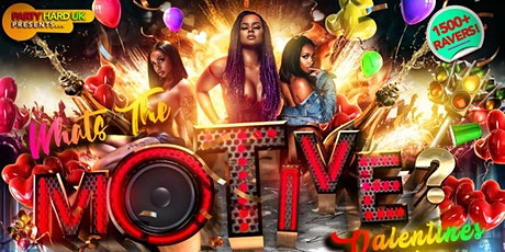 Whats The Motive - Valentines Edition tickets