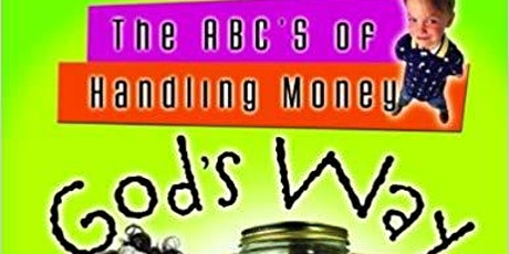 For Children: The ABCs of Handling Money God's Way - Spring Session tickets
