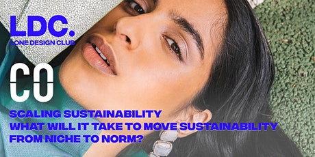 LDCxCommon Objective: What will move sustainability from niche to norm? tickets