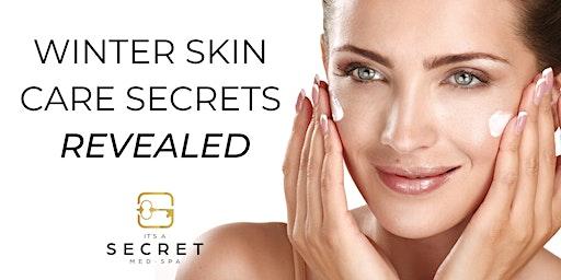 Winter Skin Care Secrets Revealed