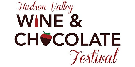 Hudson Valley Wine and Chocolate Festival - SATURDAY, JUNE 13TH tickets