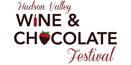 Hudson Valley Wine and Chocolate Festival - SATURDAY, JUNE 13TH