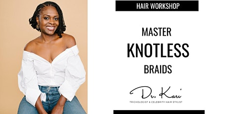 Master Knotless Braids With Celebrity Hairstylist Dr. Kari Williams (NYC) tickets