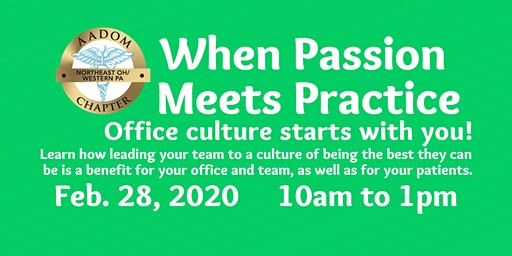 When Passion Meets Practice...Office Culture Starts with You!